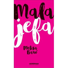Libro Mala Jefa Novela Melisa Baró Retiro Por Capital
