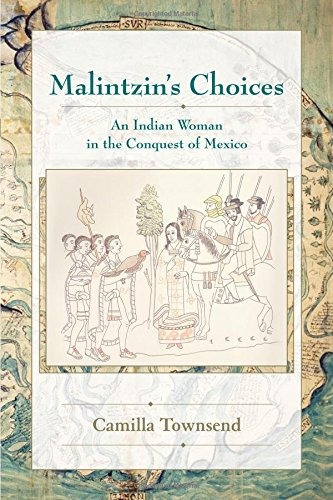 libro malintzin's choices: an indian woman in the conquest o