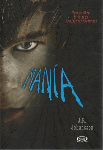 libro: manía (3er. libro de la saga caminantes nocturnos)