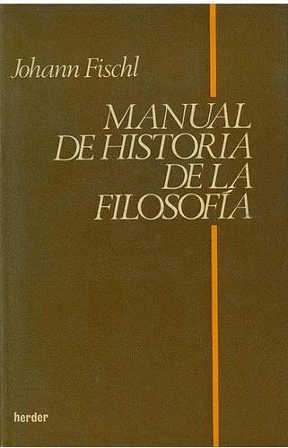 libro, manual de historia de la filosofía de johann fischl.