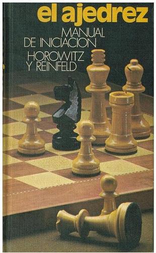 libro, manual de iniciación al ajedrez de horowitz reinfeld.