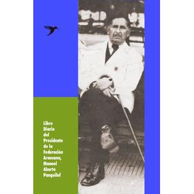Libro Mapuche Diario De La Federacion Araucana Manuel Aburto