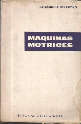 libro / maquinas motrices / ramon a del fresno /