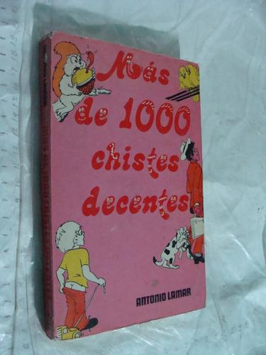 libro mas de 1000 chistes decentes , antonio lamar , año 197