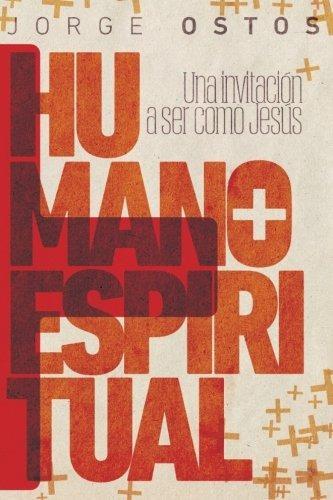 libro : mas humano, mas espiritual: una invitacion a ser ...