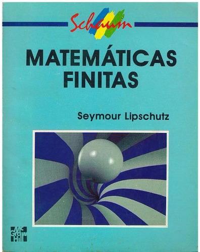 libro, matemáticas finitas seymour lipschutz serie schaum.