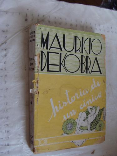libro mauricio dekobra , historia de un cinico , 174 paginas