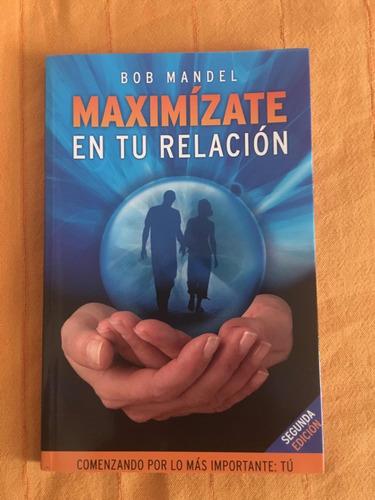 libro maximízate en tu relación bob mandel