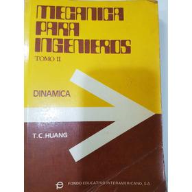 Libro Mecanica Para Ingenieros. Tomo Ii Dinamica. T.c. Huang