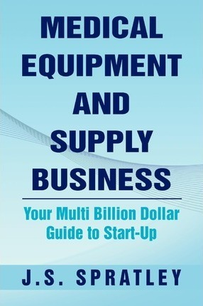 Libro - Medical Equipment And Supply Business : Your Multi B