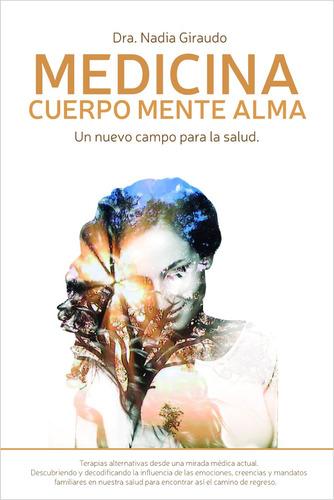 libro medicina cuerpo mente alma (y biodescodificación)