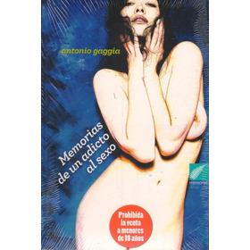 Libro Memorias De Un Adicto Al Sexo. Nuevo