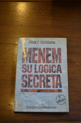 libro menem su logica secreta - pablo giussani