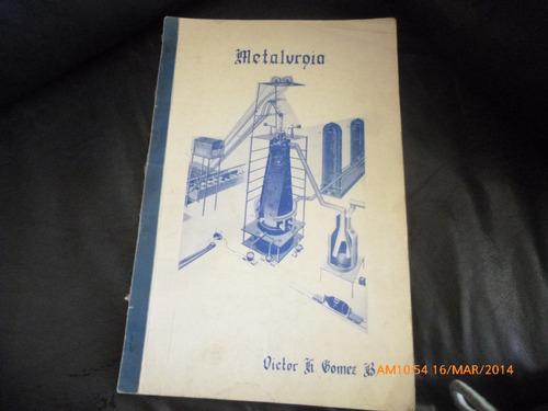 libro metalurgia -- victor h gomez (r558