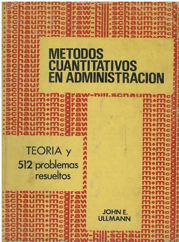 libro, metodos cuantitativos administración jonh e. ullmann.