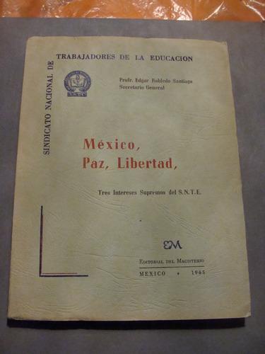 libro mexico , paz , libertad , sindicato nacional de trabaj