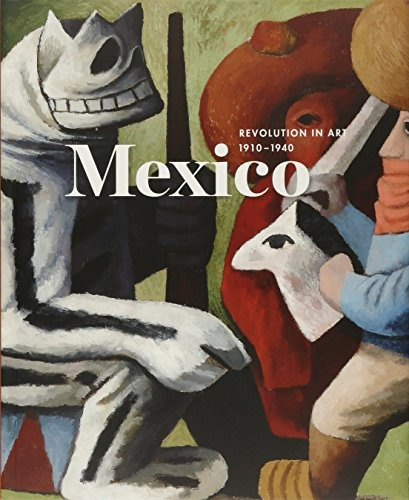 libro mexico revolution in art 1910-1940 - nuevo