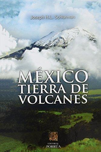 libro mexico tierra de volcanes - nuevo