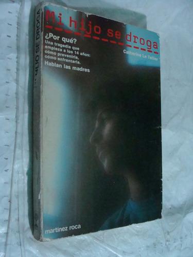 libro mi hijo se droga , martez roca , 186 paginas , año 198
