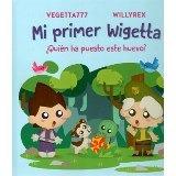libro: mi primer wigetta - vegetta 777 y willyrex