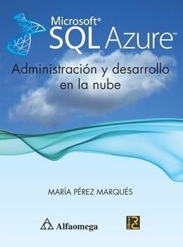 libro microsoft sql azure - administración y desarrollo en