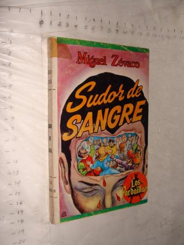 libro miguel zevaco , sudor de sangre , año 1961 , 146 pagin