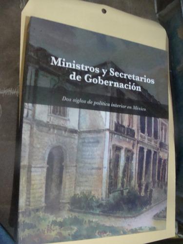 libro ministros y secretarios de gobernacion , dos siglos de