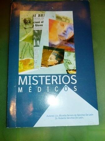 libro misterios medicos- morella ferrero dr. roberto sanchez