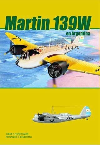 libro / monografía de los martin 139w en argentina / padin