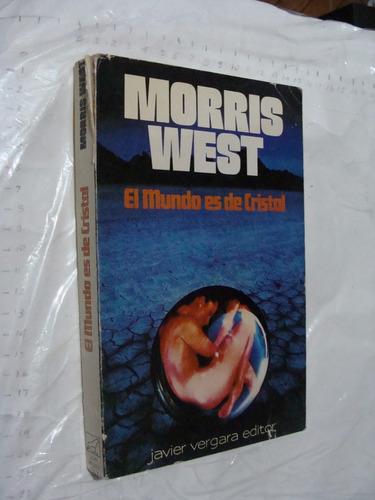 libro morris west , el mundo es de cristal , 361 paginas , a