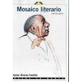 Libro Mosaico Literario  Héctor Álvarez Castillo  Ediciones