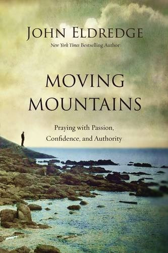 libro moving mountains: praying with passion, confidence,