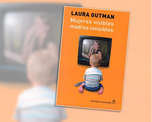 libro mujeres invisibles madres invisibles