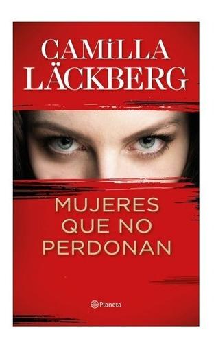 libro mujeres que no perdonan - camilla läckberg