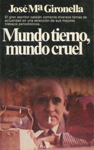 libro, mundo tierno, mundo cruel de josé ma gironella.