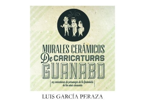 libro : murales ceramicos de caricaturas en guanabo: 165 ...