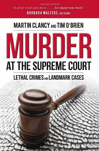 libro murder at the supreme court: lethal crimes and landm