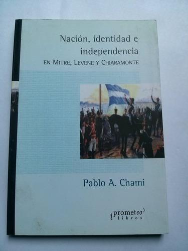 libro @ nación identidad e independencia chami prometeo