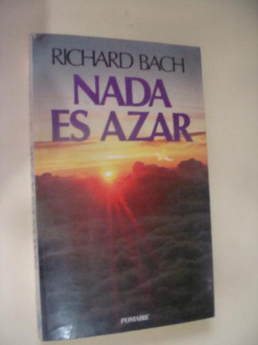 libro nada es azar , richard bach , año 1980 ,  223 paginas