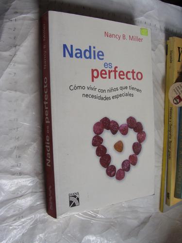 libro nadie es perfecto , nancy b. miller , 289 paginas , añ