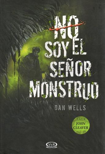 libro: no soy el dr. monstruo (saga john cleaver)