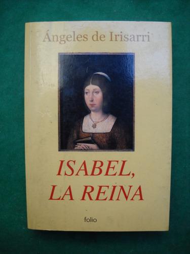 libro novela historia isabel la reina de angeles de irisarri