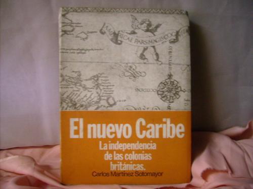 libro: nuevo caribe- independencia de las colonias britanica