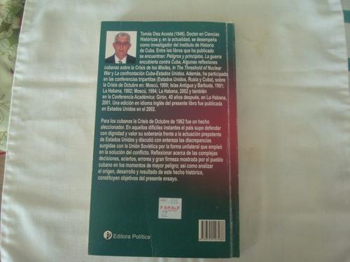 libro octubre de 1962,a un paso del holocausto de tomas diez