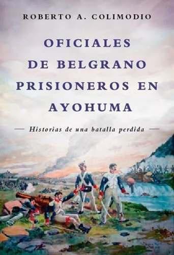 libro oficiales de belgrano prisioneros en ayohuma