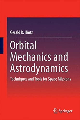 libro orbital mechanics and astrodynamics: techniques and