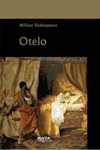 libro. otelo. william shakespeare. ed maya/ mariscal