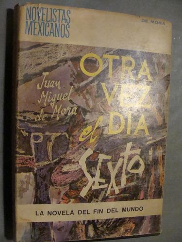 libro otra vez el dia sexto , juan miguel de mora , 190 pagi