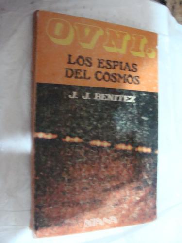 libro ovni los espias del cosmos , j.j. benitez , año 1983 ,