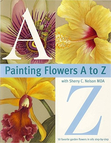 libro painting flowers a to z with sherry c. nelson mda